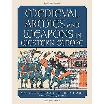 Os exércitos medievais e armas na Europa Ocidental: uma história ilustrada