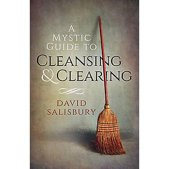 Mystic Guide to Cleansing  Clearing by David Salisbury