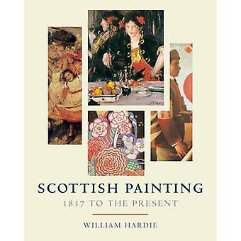 Scottish Painting  1837 to the Present by William R Hardie