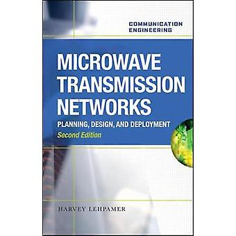 Microwave Transmission Networks Second Edition by Harvey Lehpamer