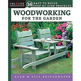 Woodworking for the Garden by Alan Bridgewater