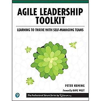 Agile Leadership Toolkit: Lernen, mit selbstverwaltenden Teams zu gedeihen / Edition 1