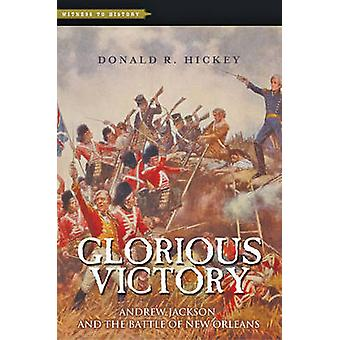 Glorious Victory by Donald R. Wayne State College Hickey