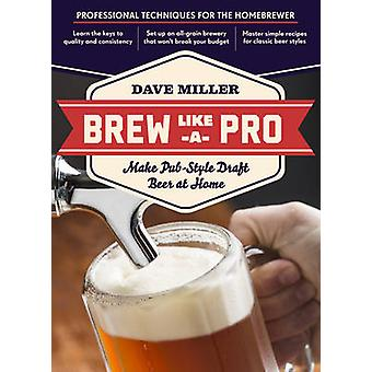 Brew Like a Pro by Dave Miller