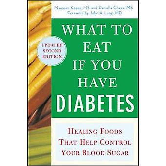 What to Eat if You Have Diabetes revised by Maureen KeaneDaniella Chace