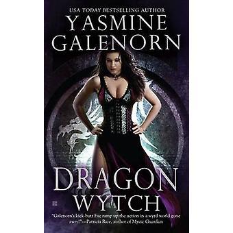 Dragon Wytch by Yasmine Galenorn