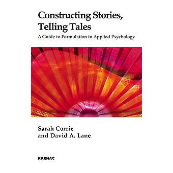 Constructing Stories Telling Tales par Sarah CorrieDavid A. Lane