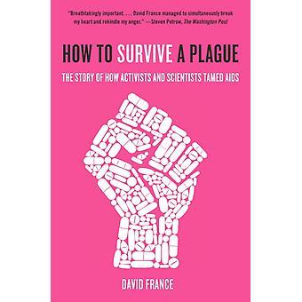 How to Survive a Plague par David France