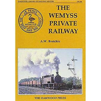 The Wemyss Private Railway or Mr.Wemyss Railways (Oakwood Library of Railway History)