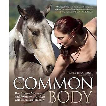 Our Horses - Ourselves - Discovering the Common Body - Meditations and