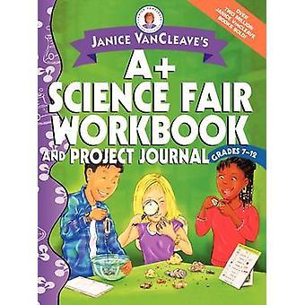 Janice VanCleave A + Science Fair työkirjan ja hankkeen lehti - Gra