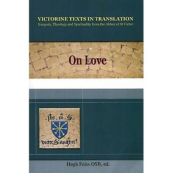 On Love - A Selection of Works of Hugh - Adam - Achard - Richard - & G