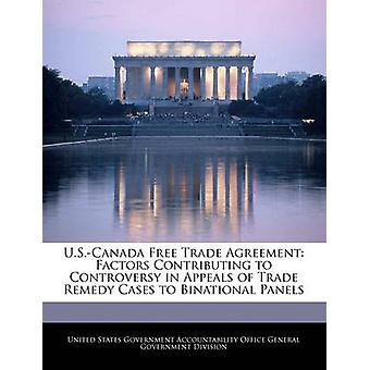 U.S.Canada Free Trade Agreement Factors Contributing to Controversy in Appeals of Trade Remedy Cases to Binational Panels by United States Government Accountability