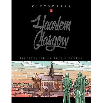Cityscapes  Glasgow Haarlem illustrated by Eric J Coolen by Coolen & Eric J