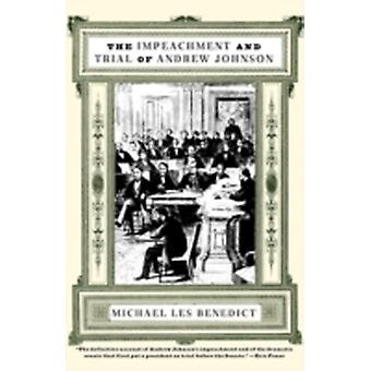 The Impeachment and Trial of Andrew Johnson by Benedict & Michael Les