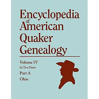 Encyclopedia of American Quaker Genealogy. Listing Marriages Births Deaths Certificates Disownments Etc. and Much Collateral Information of Inte by Hinshaw & William Wade