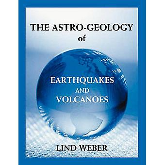 The AstroGeology of Earthquakes and Volcanoes by Weber & Lind