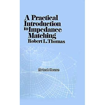 A Practical Introduction to Impedance Matching by Thomas & Robert L.