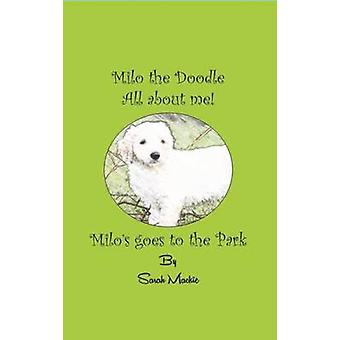 Milos Day at the Park Milo the Doodle  All about me by Mackie & Sarah L