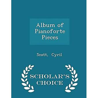 Album of Pianoforte Pieces  Scholars Choice Edition by Cyril & Scott