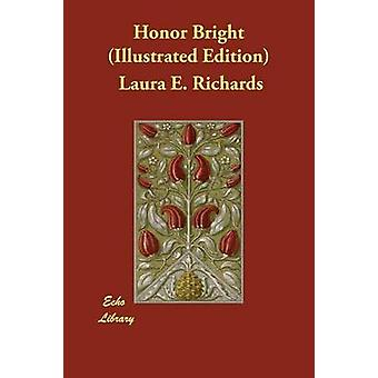 Honor Bright Illustrated Edition by Richards & Laura E.