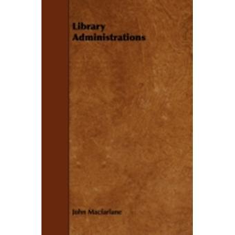 Library Administrations by MacFarlane & John