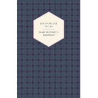 Lost for Love Vol. III. by Braddon & Mary Elizabeth