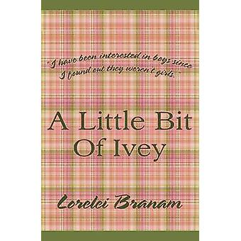 A Little Bit of Ivey by Branam & Lorelei