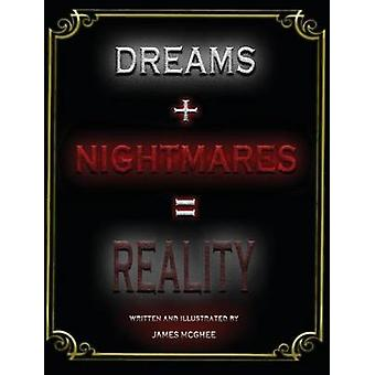 Dreams  Nightmares  Reality by McGhee & James