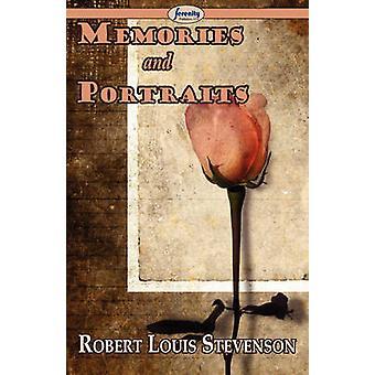 Memories and Portraits by Stevenson & Robert Louis