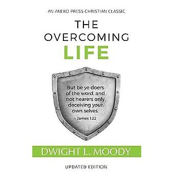 The Overcoming Life Updated Edition by Moody & D. L.