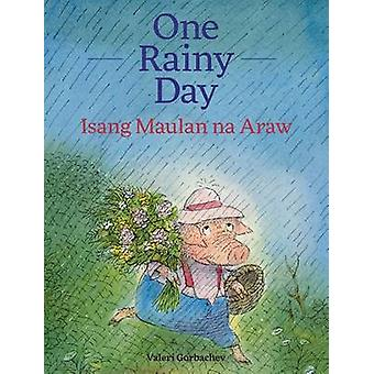 One Rainy Day  Isang Maulan na Araw Babl Childrens Books in Tagalog and English by Gorbachev & Valeri