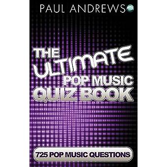 The Ultimate Pop Music Quiz Book by Andrews & Paul