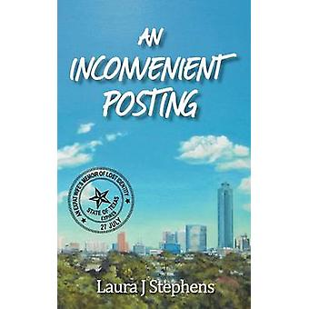 An Inconvenient Posting  An Expat Wifes Memoir of Lost Identity by Stephens & Laura J.