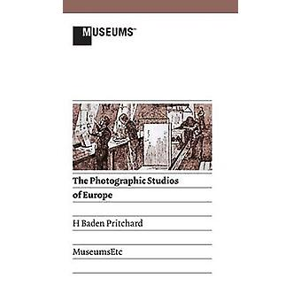 The Photographic Studios of Europe by Pritchard & H Baden