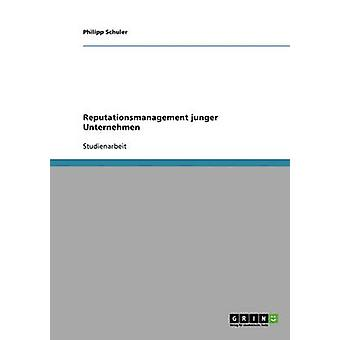 Reputationsmanagement junger Unternehmen by Schuler & Philipp