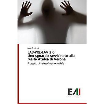 LABPRELAV 2.0 Uno sguardo ravvicinato alla realt Azalea di Verona by Zendrini Luca