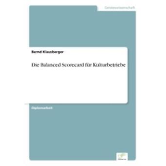 Die Balanced Scorecard fr Kulturbetriebe by Klausberger & Bernd