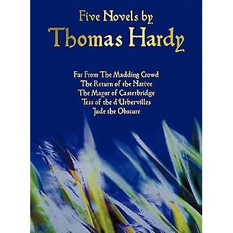 Five Novels by Thomas Hardy  Far from the Madding Crowd the Return of the Native the Mayor of Casterbridge Tess of the DUrbervilles Jude the Obs by Hardy & Thomas