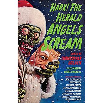 Hark! The Herald Angels Scream by Christopher Golden - 9780525433163