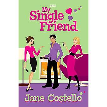 My Single Friend by Jane Costello - 9780753187722 Book