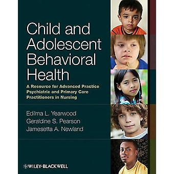 Child and Adolescent Behavioral Health - A Resource for Advanced Pract