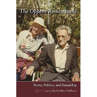 The Oppens Remembered - Poetry - Politics - and Friendship by Rachel B