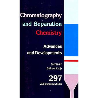 Chromatography and Separation Chemistry - Advances and Developments by