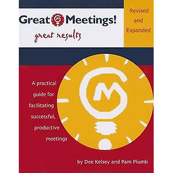Great Meetings! - Get Results (2nd) by Dee Kelsey - 9780965835411 Book
