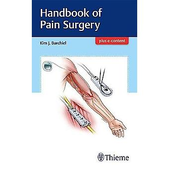 Handbook of Pain Surgery by Kim Burchiel - 9781626238718 Book
