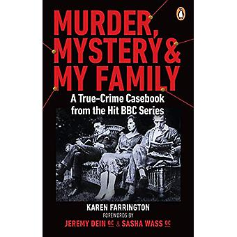 Murder - Mystery and My Family - A True-Crime Casebook from the Hit BB