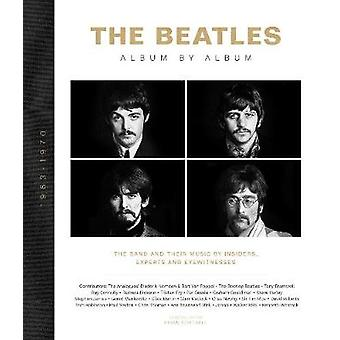The Beatles - Album by Album - The band and their music by insiders -