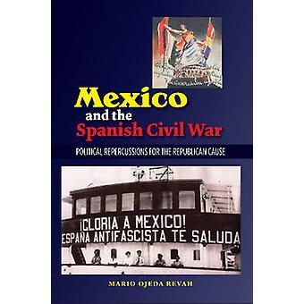 Mexico & the Spanish Civil War - Domestic Politics & the Republican Ca