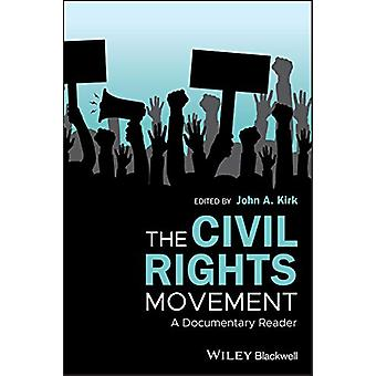 The Civil Rights Movement - A Documentary Reader by John A. Kirk - 978